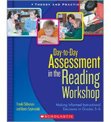 Assessment in the Reading Workshop (Franki Sibberson and Karen Szymusiak)  Great comments from an article by Beth Newingham