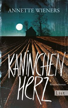Annette Wieners: Kaninchenherz (List Verlag) #Bücher #lesen# Krimi