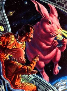 erotiterrorist:    notpulpcovers:    Giant Space Rabbit    Don't do Space Drugs, kids.