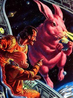erotiterrorist:    notpulpcovers:    Giant Space Rabbit    Don't do Space Drugs, kids.