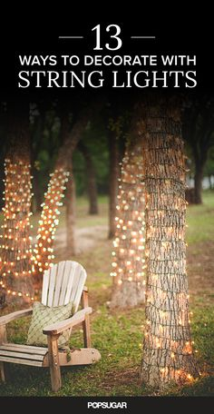 Wrap string lights around tree trunks to light up your yard