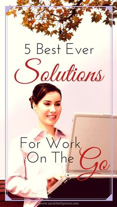 5 Best Ever Solutions For How To Work On The Go