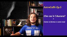 AstroCaffe Ep.5 - Che cos'è l'Aurora?