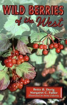Wild Berries of the West by Betty B. Derig and Margaret C. Fuller