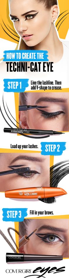 Create the perfect Techni-Cat eye using these 3 easy steps. Draw a thick line along your lashline using COVERGIRL Intensify Me! eyeliner. Build on this look by adding a V-shape to crease. Load up you lashes and create instant volume using COVERGIRL LashBlast Mascara. Then, fill in your brow using COVERGIRL Pow-Der Brow.  COVERGIRL is the simple way to Draw Attention to your eyes.