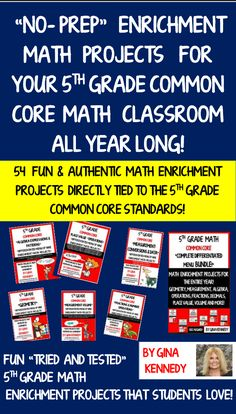 "CREATIVE, ""NO-PREP"" FUN CHALLENGING 5TH GRADE COMMON CORE MATH ENRICHMENT PROJECTS FOR THE ENTIRE YEAR! A must have for any 5th Grade Teacher! Six math project enrichment menus that correlate with ALL the 5th Grade Common Core Standards. VOCABULARY LIST ARE INCLUDED WITH EVERY MENU! STANDARDS INCLUDED WITH EVERY MENU! These menus are excellent for homework, early finishers, high achievers and talented and gifted students in your classroom or as homework for the entire class.$"