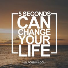 A motivational way of thinking and acting, created by Mel Robbins, The 5 Second Rule. It can change your life too!
