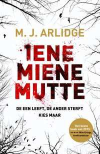 Iene, Miene, Mutte - M.J. Arlidge- boek cover voorzijde
