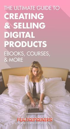 The ultimate guide to creating, selling, and marketing your own eBooks and digital products — FEMTREPRENEUR #startup #entrepreneur #onlinebusiness
