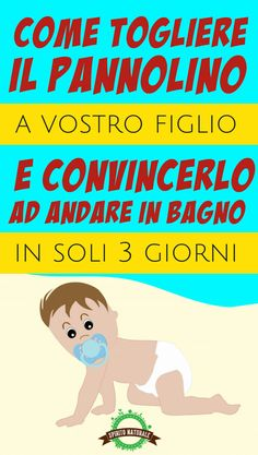 Togliere il pannolino a vostro figlio e convincerlo ad andare in bagno in SOLI 3 GIORNI Montessori, Baby Kids, Baby Boy, My Pregnancy, Baby Education, Baby Bedroom, Potty Training, Baby Decor, Kids And Parenting