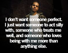 """""""I don't want someone perfect..."""""""