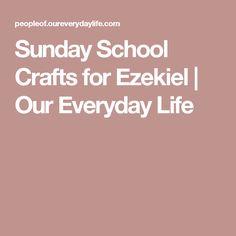 Sunday School Crafts for Ezekiel | Our Everyday Life