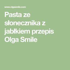 Pasta ze słonecznika z jabłkiem przepis Olga Smile Curry, Pasta, Smile, Curries, Pasta Recipes, Laughing, Pasta Dishes