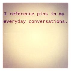 I do! & I pull out the app to show people pins everyday! Haha