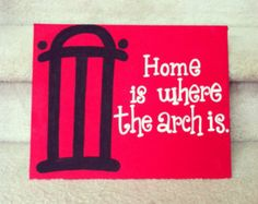 """Home is Where the Arch is - UGA Quote on 11 x 14"""" Canvas"""