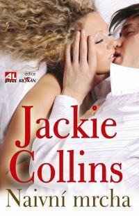 Naivní mrcha - Jackie Collins #alpress #jackie #collins #mrcha #bestseller #román #knihy