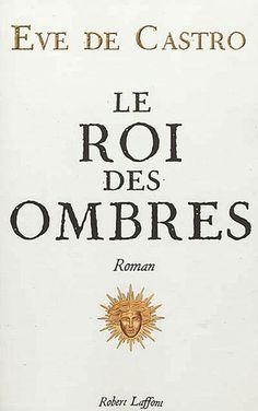 """Le roi des ombres"", Eve de Castro"