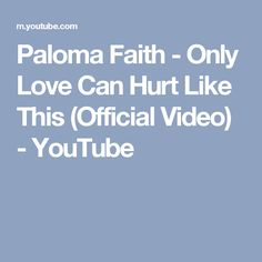 Paloma Faith - Only Love Can Hurt Like This (Official Video) - YouTube