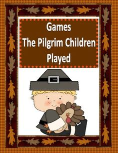 Thanksgiving Games The Pilgrim Children Played.. a free printable activity for primary grades! So cute