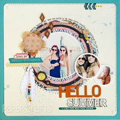 #papercraft #scrapbook #layout. Hello Summer Layout - Kim Watson