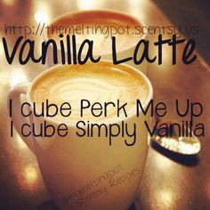 Vanilla Latte Recipe Perk Me Up + Simply Vanilla. Shop directly https://courtneylovesscents.scentsy.us/  If you have questions please contact cboot1108@gmail.com