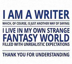 I am a writer...
