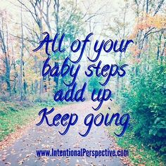 #keepgoing and #believe. All positive steps are steps in the right direction. #intentionalperspective #attitude #success #personaldevelopment #growthmindset #business #entrepreneur #achieve #dream #grow #intentionalparenting ;http://ift.tt/1TOlI2B