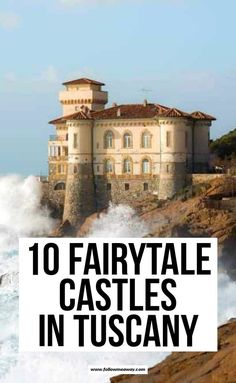 10 Magical Fairytale Castles in Tuscany You Can't Miss – Best Europe Destinations Tuscany Italy, Amalfi Italy, Sorrento Italy, Capri Italy, Naples Italy, Sicily Italy, Rome Italy, Amalfi Coast, Venice Italy