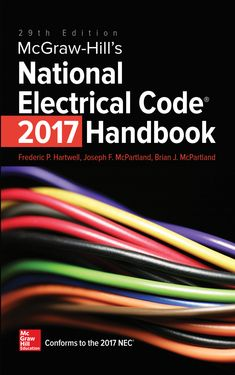 "Read ""McGraw-Hill's National Electrical Code (NEC) 2017 Handbook, Edition"" by Frederic P. Hartwell available from Rakuten Kobo. The Definitive Guide to the 2017 National Electrical Code Completely revised to fully align with the 2017 NEC, McGraw-Hi. Home Electrical Wiring, Electrical Code, Electrical Projects, Electrical Engineering, Electronics Projects, Flow Battery, Mcgraw Hill, Do It Yourself Home, Solar Energy"