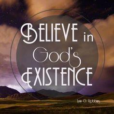 Believe in God's Existence ~Lynn G. Robbins mormon.org lds.net lds.org
