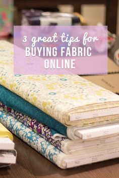 Find three great tips for shopping and buying fabric online.