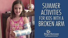 Summer Activities for Kids with a Broken Arm Fun Activities To Do, Summer Activities For Kids, Summer Kids, Broken Arm Cast, Broken Leg, Kids Cast, Bright Horizons, Baby Love, Kids Playing