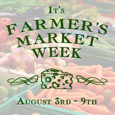 It's still Farmer's Market Week! Support your local farmers. #farmersmarketsrock #daysoftheyear