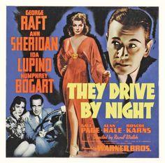 They Drive by Night George Raft, Ann Sheridan, Ida Lupino, Humphrey Bogart Humphrey Bogart, Old Movies, Vintage Movies, Great Movies, Classic Movie Posters, Classic Movies, Bogart Movies, Ann Sheridan, Drama