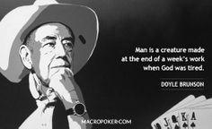 Doyle Brunson Doyle Brunson, Poker, Motivation, Sayings, Memes, Quotes, Fictional Characters, Wisdom Words, Thoughts