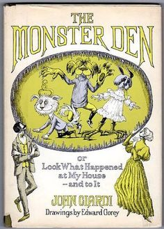 The Monster Den by John Ciardi, illustrated by Edward Gorey. Poems about the monsters children would like to be, illustrated with Edward Gorey's precise images. Hardcover some wear to jacket. Edward Gorey, Monsters Den, Master Studies, Kids Poems, Fantastic Art, Awesome, Typography Prints, I Love Books, Book Cover Design