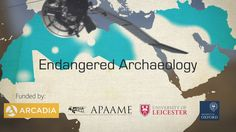 Endangered archaeology