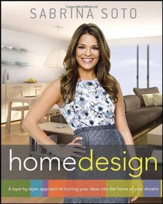 Sabrina Soto Home Design: A Layer-by-Layer Approach to Turning Your Ideas into the Home of Your Dreams by Sabrina Soto, http://www.amazon.com/gp/product/1118100786/ref=cm_sw_r_pi_alp_WaI4pb0VF3QW3