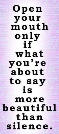 Sprich nur, wenn du etwas Schönes zu sagen hast