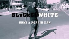 NDkS x POPPING DAN_BLvCkENWHITE MOVES