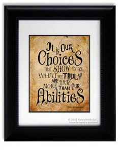 Harry Potter Albus Dumbledore Quote It Is Our Choices That Show Us Kid ...