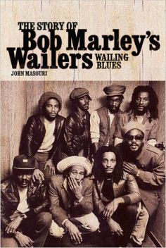 """Read """"Wailing Blues: The Story of Bob Marley's Wailers"""" by John Masouri available from Rakuten Kobo. This full-blooded story of The Wailers puts the life, music and death of the legendary Bob Marley into a razor-sharp new. Bob Marley Songs, Bob Marley Legend, Reggae Bob Marley, Bob Marley Art, Bob Marley Quotes, Rock & Pop, Rock And Roll, Bob Marley Pictures, Marley Family"""