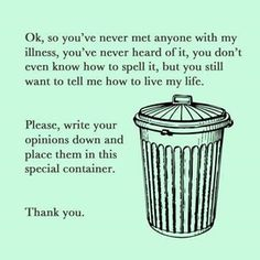 "To the people who don't understand my disease, yet still try to tell me how I should ""fix it"""