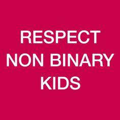 "uneutral: "" respect non binary kids! """