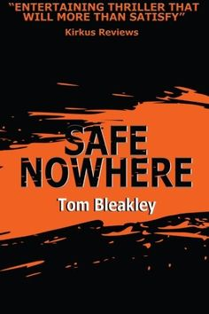 #Promocave Books Safe Nowhere by Tom Bleakley @TomBleakleyBook Katie Hornsby, a brilliant and quirky first-year lawyer with an affinity for baseball statistics, begins her legal career with a small law firm in Detroit and immediately becomes involved in a massive case against an Indian drug company, Enpact.