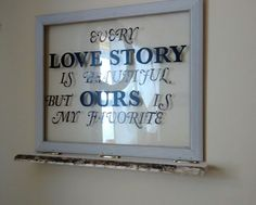 every love story is beautiful but ours is my favorite.... picture frame with shelf... in Memory of my Husband.....