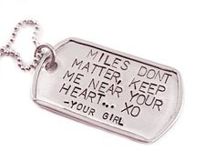 Personalized Dog Tag Necklace - Gift for him - Father's Day  - Hand Stamped Stainless Steel - Miles Don't Matter Keep Me Near Your Heart by Stampressions on Etsy https://www.etsy.com/listing/160624384/personalized-dog-tag-necklace-gift-for