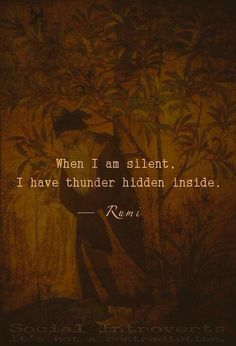 """Quotes About Strength QUOTATION – Image : As the quote says – Description Rumi was a Persian Muslim poet. Rumi's influence transcends national borders and ethnic divisions. Rumi has been described as the """"most popular poet"""" and the """"best selling. Rumi Love Quotes, Wisdom Quotes, Great Quotes, Life Quotes, Inspirational Quotes, Positive Quotes, Quotes Quotes, Motivational Quotes, Lesson Quotes"""