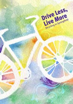 Drive Less, Live More... Ride Bikes