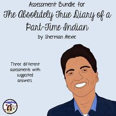 3 assessments with answers for the novel The Absolutely True Diary of a Part-Time Indian by Sherman Alexie Teaching Language Arts, Teaching English, School Resources, Teacher Resources, Classroom Resources, Teaching Tools, Top Art Schools, Secondary Teacher, Middle School English
